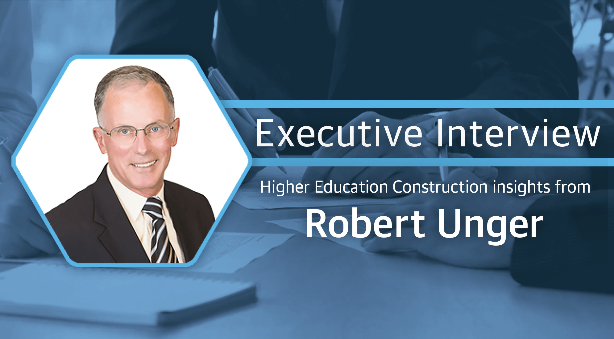 Higher Ed Construction Insights from Robert Unger 3