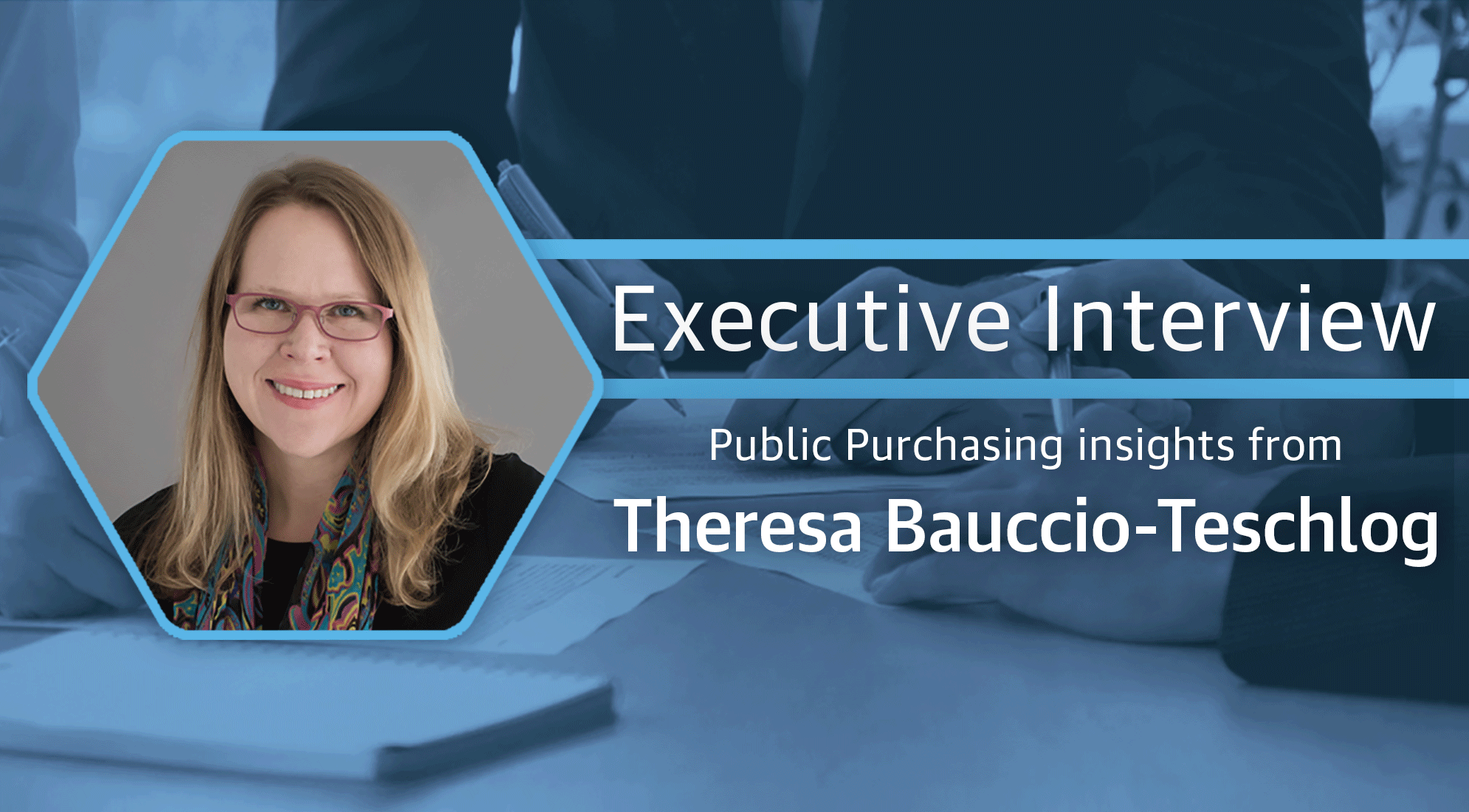 Executive Interview with Theresa Bauccio Teschlog