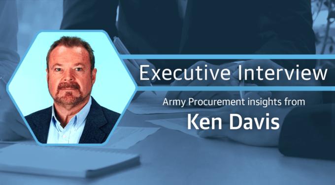 Army Procurement Insights from Ken Davis