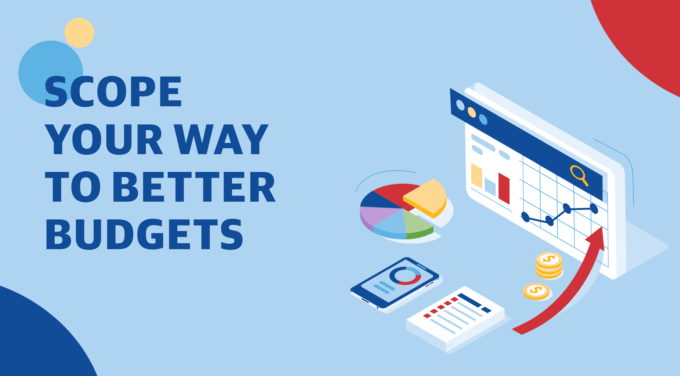 Scope Your Way to Better Budgets