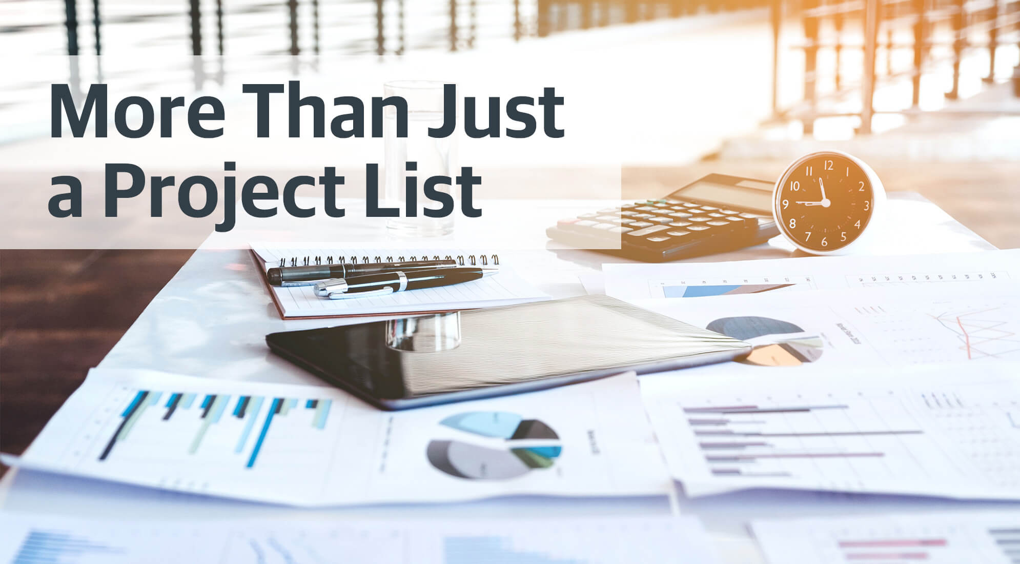 More Than Just a Project List 1