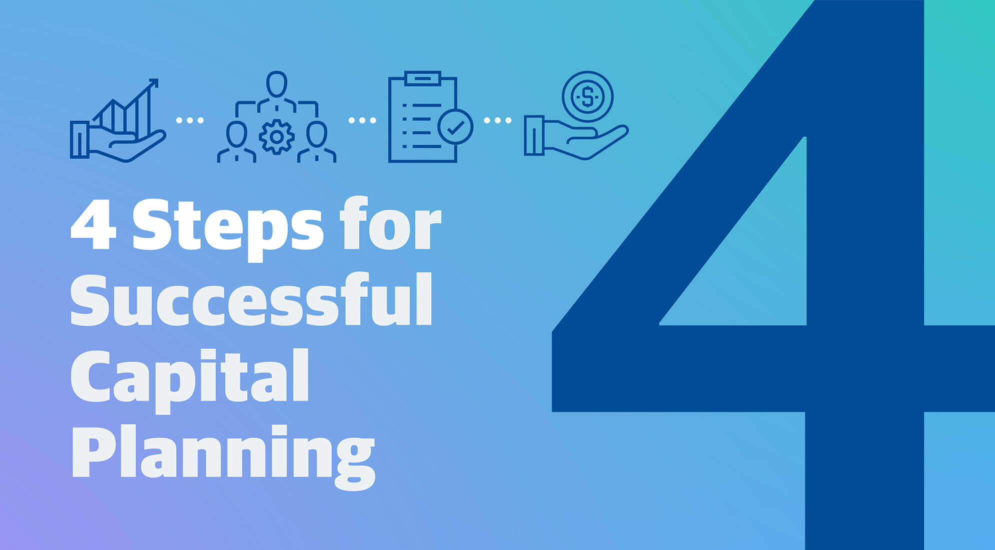 4 Steps to a Successful Capital Plan