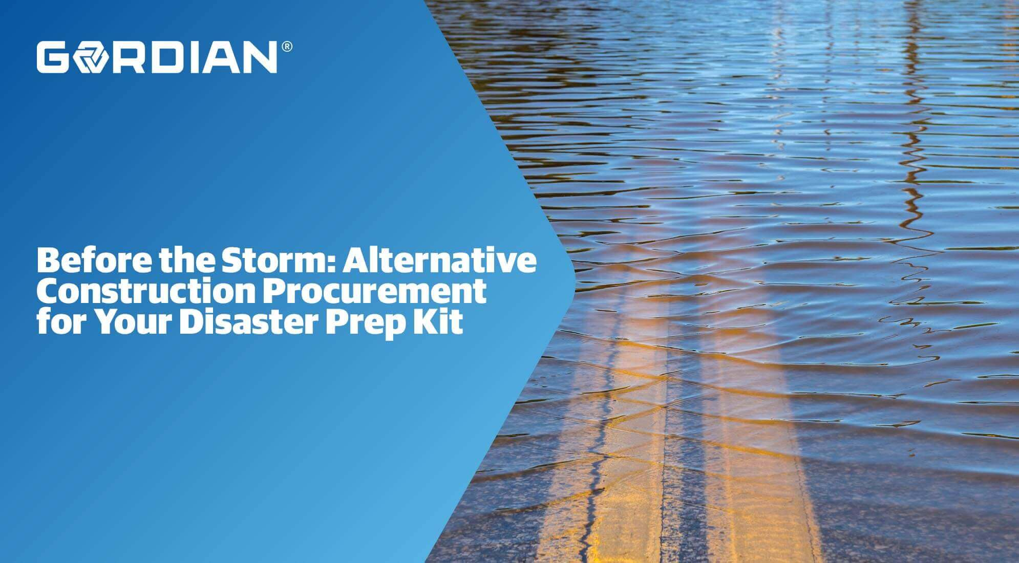 Before the Storm: Alternative Construction Procurement for Your Disaster Prep Kit 1