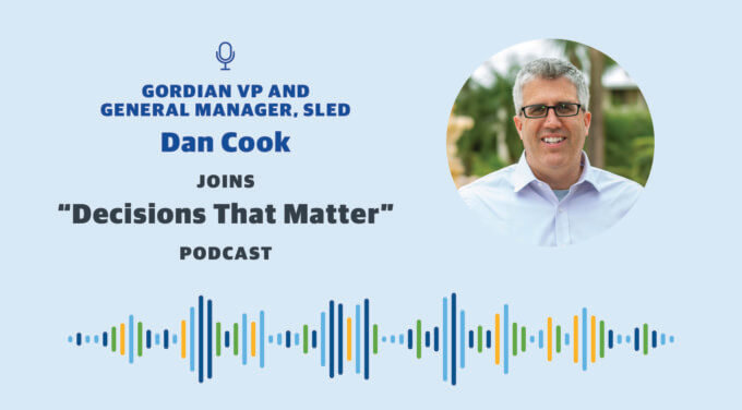 """Gordian VP and General Manager of SLED Dan Cook Joins """"Decisions That Matter"""" Podcast"""