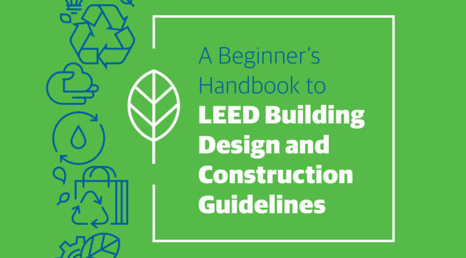 A Beginner's Handbook to LEED Green Building Design and Construction Guidelines