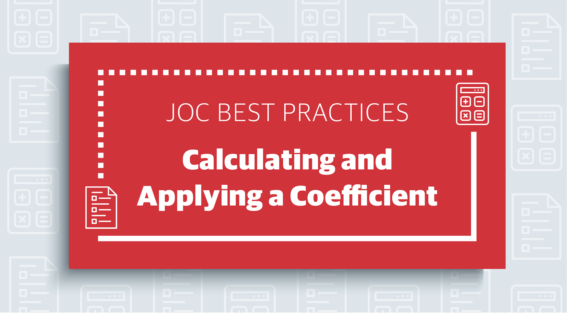 Job Order Contracting Best Practices: Calculating and Applying a JOC Coefficient